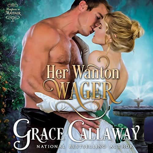 Audiobook cover for Her Wanton Wager audiobook by Grace Callaway