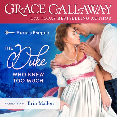 Audiobook cover for The Duke Who Knew Too Much (audiobook) by Grace Callaway