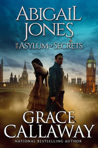 Book cover for Abigail Jones and The Asylum of Secrets by Grace Callaway