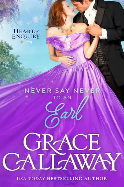Book cover for Never Say Never To An Earl by Grace Callaway
